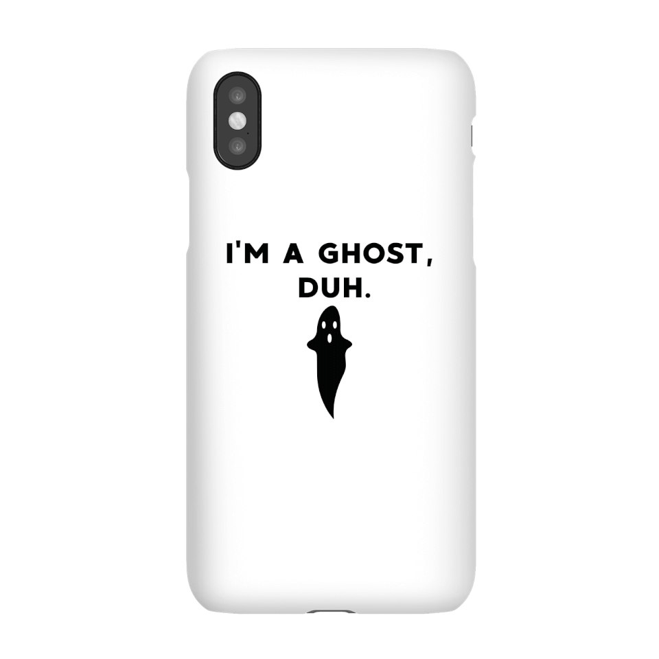 I'm A Ghost, Duh. Phone Case for iPhone and Android - iPhone X - Snap Hülle Glänzend von By IWOOT