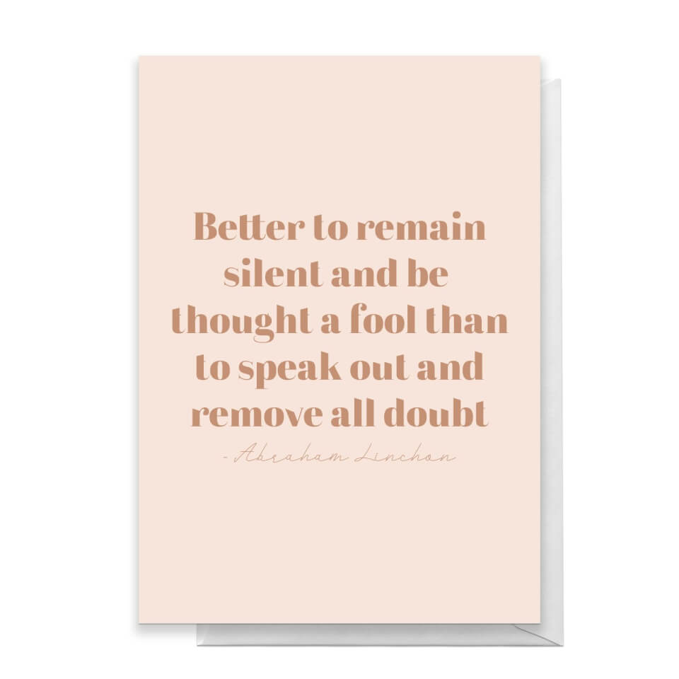 Better To Remain Silent Greetings Card - Standard Card von Quotes Product Specific