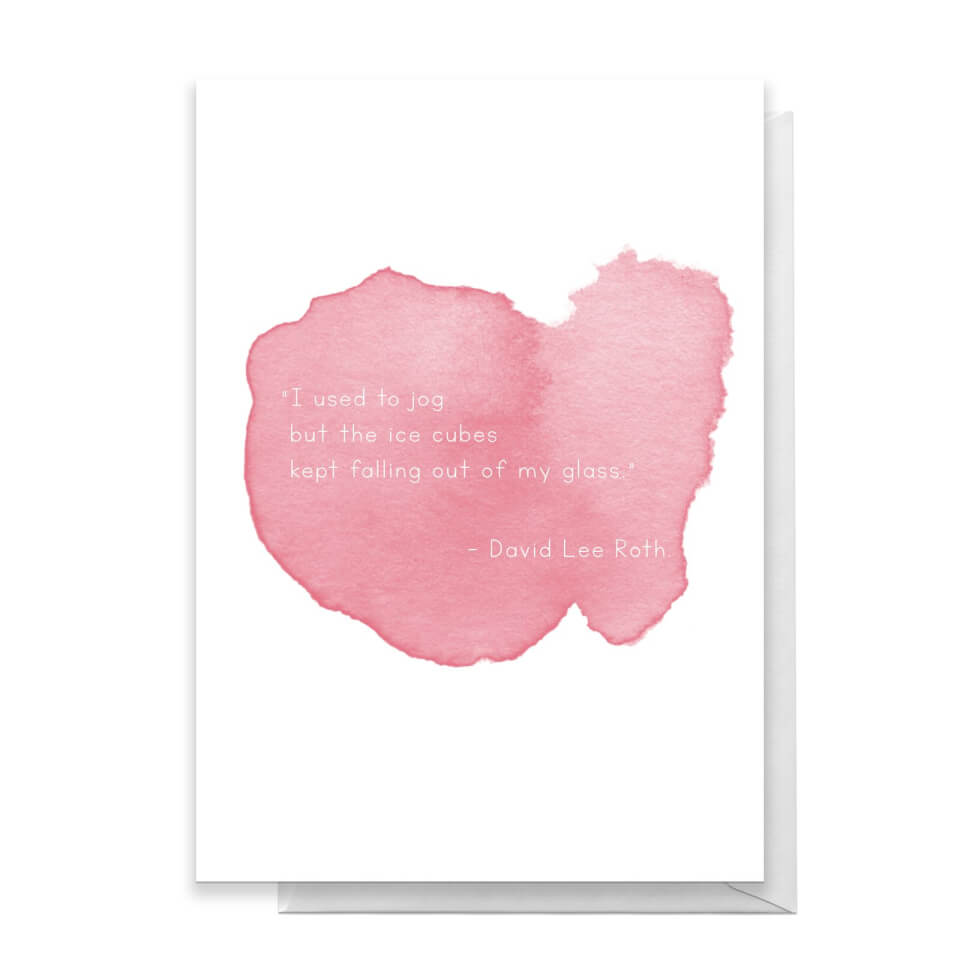 I Used To Jog But The Ice Cubes Kept Falling Out Of My Glass Greetings Card - Large Card von Quotes Product Specific