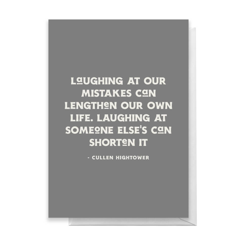 Laughing At Our Mistakes Can Lengthen Our Own Life Greetings Card - Standard Card von Quotes Product Specific