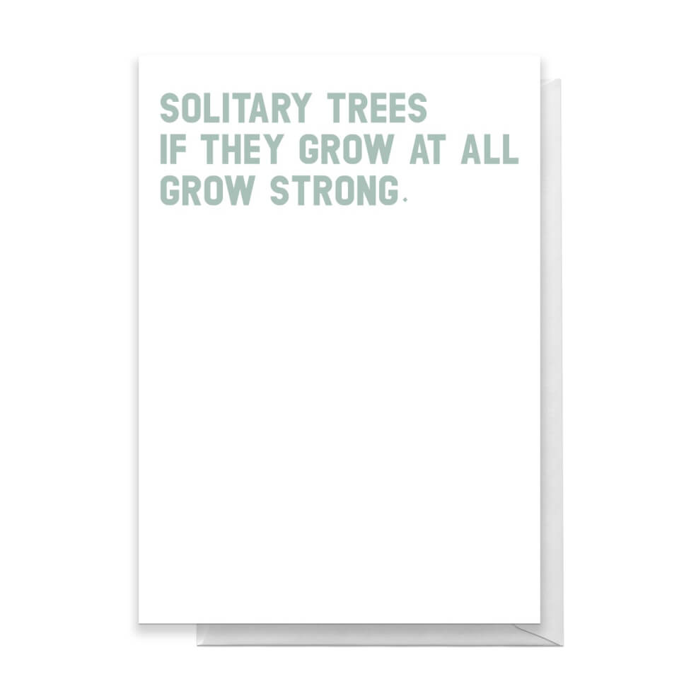 Solitary Trees If They Grow At All Grow Strong Greetings Card - Large Card von Quotes Product Specific