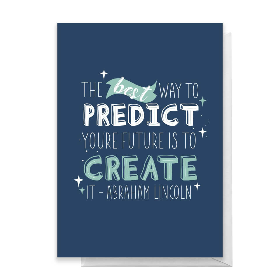The Best Way To Predict Your Future Is To Create It Greetings Card - Large Card von Quotes Product Specific