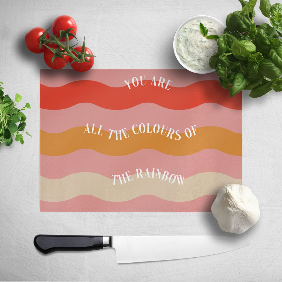 You Are All The Colours Of The Rainbow Chopping Board von Rainbow