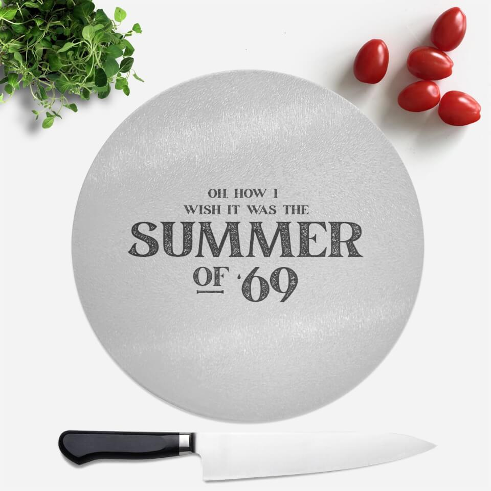 Oh, How I Wish It Was The Summer Of '69 Round Chopping Board von Summer