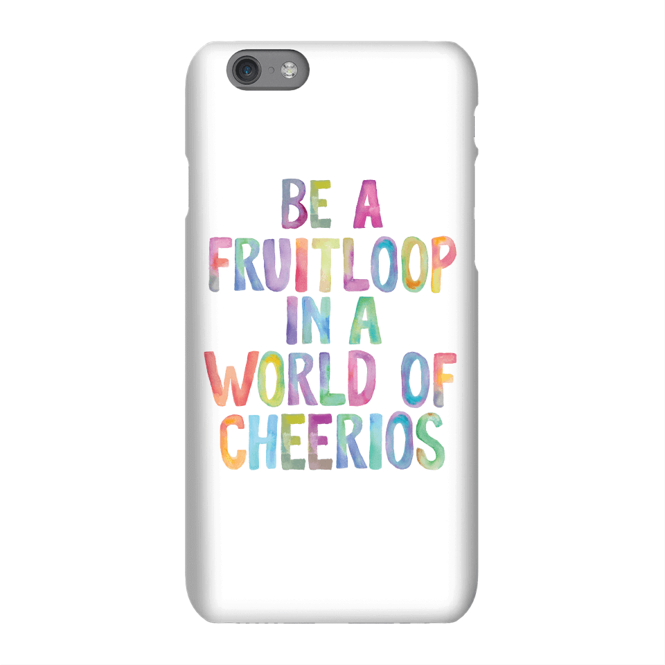 The Motivated Type Be A Fruitloop In A World Of Cheerios Phone Case for iPhone and Android - Samsung S7 Edge - Snap Hülle Matt von The Motivated Type