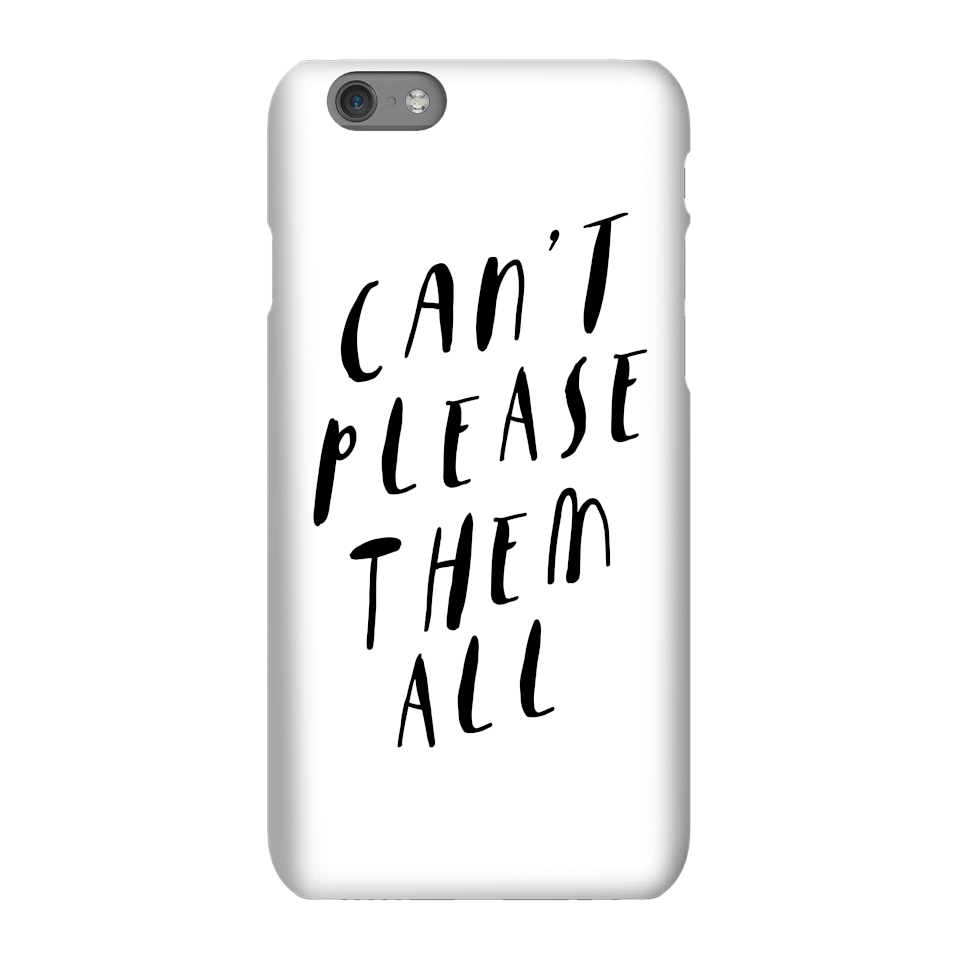 The Motivated Type Can't Please Them All Phone Case for iPhone and Android - iPhone 7 - Tough Hülle Matt von The Motivated Type