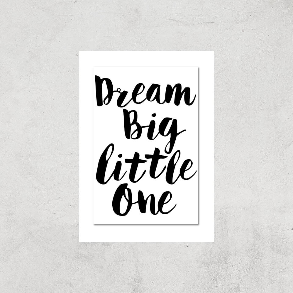 The Motivated Type Dream Big Little One Giclee Art Print - A2 - Print Only von The Motivated Type