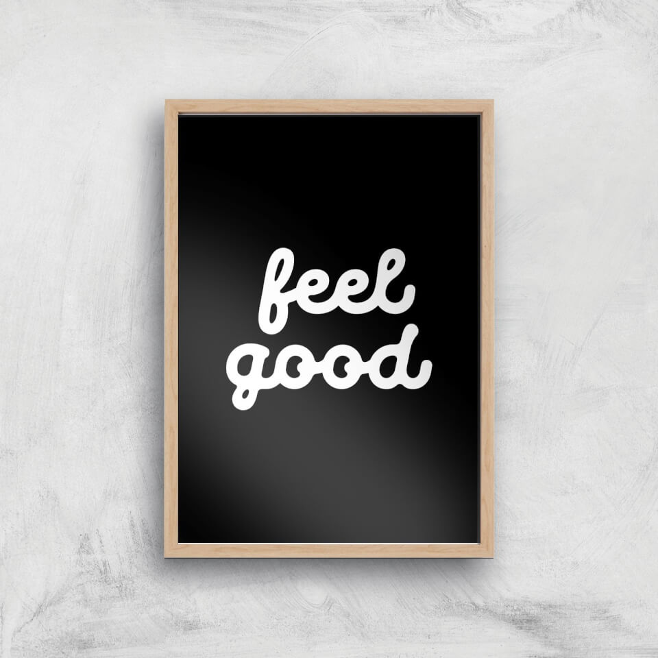 The Motivated Type Feel Good Black Giclee Art Print - A4 - Wooden Frame von The Motivated Type