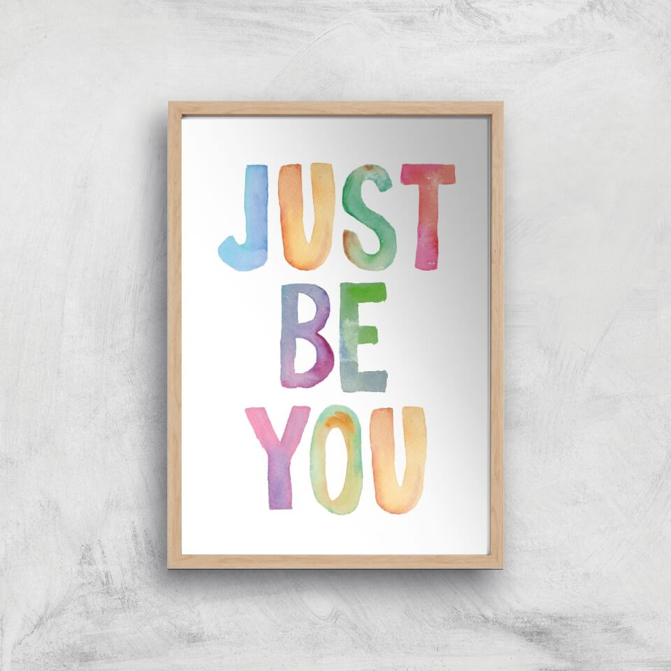 The Motivated Type Just Be You Giclee Art Print - A2 - Wooden Frame von The Motivated Type