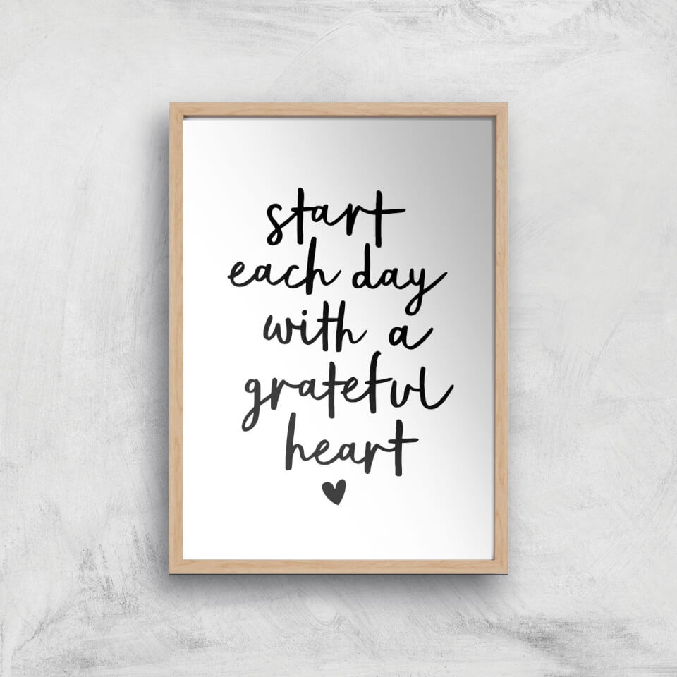 The Motivated Type Start Each Day With A Grateful Heart Handwritten Giclee Art Print - A2 - Wooden Frame von The Motivated Type